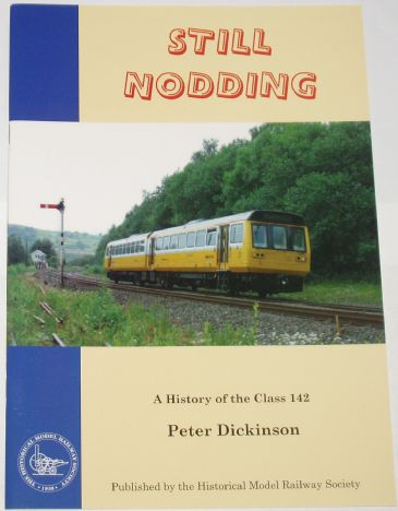 Still Nodding - A History of the Class 142, by Peter Dickinson